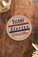 Tacoma Stories by Richard Wiley