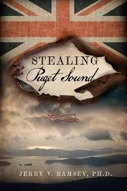 Stealing Puget Sound, 1832-1869 by Jerry Ramsey